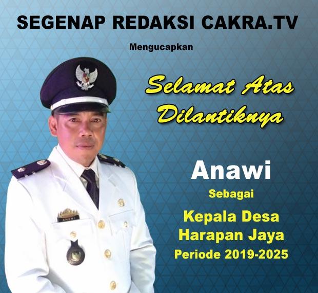 Selamat atas dilantiknya Anawi sebagai Kepala Desa Harapan Jaya periode 2019-2025